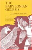 Babylonian Genesis : The Story of the Creation, Heidel, Alexander, 0226323994
