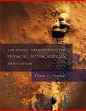 Lab Manual and Workbook for Physical Anthropology, France, Diane L., 0495093998