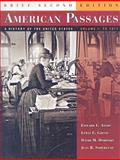American Passages : A History of the United States, Volume I: to 1877, Brief, Ayers, Edward L. and Gould, Lewis L., 0618913998