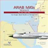 Arab Migs, Tom Cooper and David Nicolle, 0982553994