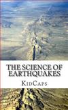 The Science of Earthquakes, KidCaps, 1491243996