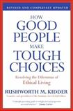 How Good People Make Tough Choices Rev Ed, Rushworth M. Kidder, 0061743992