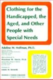 Clothing for the Handicapped, the Aged and Other People with Special Needs 9780398063993