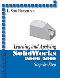 Learning and Applying Solidworks 2009-2010, Hansen, L. Scott, 0831133996