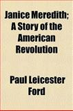 Janice Meredith; a Story of the American Revolution, Paul Leicester Ford, 1150673990