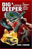 Dig a Little Deeper, Carl Vinson, 1482703998