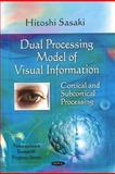 Dual Processing Model of Visual Information : Cortical and Subcortical Processing, Sasaki, Hitoshi, 1608763994