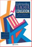 Understanding Teacher Education : Case Studies in the Professional Development of Beginning Teachers, Calderhead, James and Shorrock, Susan, 0750703997