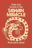 State and Society in the Taiwan Miracle 9780873323994