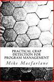Practical Crap Detection for Program Management, Mike Macfarlane, 1470123991