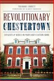 Revolutionary Chestertown, Theodore Corbett, 1626193991