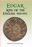 Edgar, King of the English, 959-975 : New Interpretations, , 1843833999