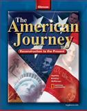 The American Journey : Reconstruction to the Present, Appleby, Joyce and Brinkley, Alan, 0078653991