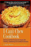 I-Can't-Chew Cookbook, J. Randy Wilson, 0897933990