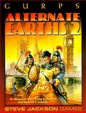 GURPS Alternate Earths 2 : Further Explorations into Infinite Worlds, Neumeier, Craig and Schiffer, Michael S., 155634399X