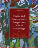 Classic and Contemporary Perspectives in Social Psychology : A Reader, Preves, Sharon E. and Mortimer, Jeylan T., 0199733996