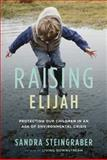 Raising Elijah, Sandra Steingraber, 0738213993