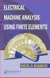 Electrical Machine Analysis Using Finite Elements, Bianchi, Nicola, 0849333997