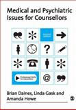 Medical and Psychiatric Issues for Counsellors, Daines, Brian and Gask, Linda, 1412923999