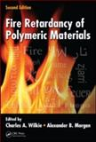 Fire Retardancy of Polymeric Materials, Wilkie, Charles A., 1420083996