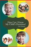 How Can I Know My Child's Dentition?, Giti Sarami, 1481783998