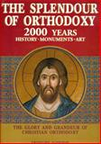 The Splendour of Orthodoxy : Two Thousand Years of History, Monuments and Art, Glykatzi, Helen, 9602133996