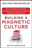 Building a Magnetic Culture, Kevin Sheridan, 0071773991