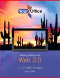 Your Office : Getting Started with Web 2.0, Kinser, Amy and Davis, Phyllis, 0133143996