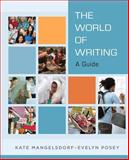 The World of Writing : A Guide, Posey, Evelyn J. and Mangelsdorf, Kate J., 0205723993