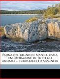 Fauna Del Regno Di Napoli, Ossia, Enumerazione Di Tutti gli Animali, Oronzio Gabriele Costa, 1149363991