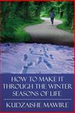 How to Make It Through the Winter Season, Kudzaishe Mawire, 1425953999