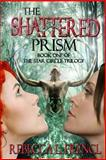 The Shattered Prism, Rebecca Frencl, 1494263998