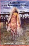 La Llorona on the Longfellow Bridge, Alicia Gaspar de Alba, 1558853995