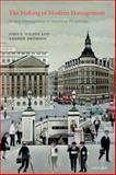 The Making of Modern Management : British Management in Historical Perspective, Wilson, John F. and Thomson, Andrew, 0199573999