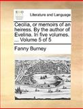 Cecilia, or Memoirs of an Heiress by the Author of Evelina, Fanny Burney, 1140893998