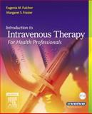 Introduction to Intravenous Therapy for Health Professionals, Fulcher, Eugenia M. and Frazier, Margaret Schell, 1416033998