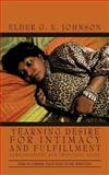 Yearning Desire for Intimacy and Fulfillment, Elder G. E. Johnson, 1462023991