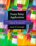 Frame Relay Applications, Cavanagh, Jim, 1558603999