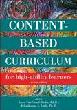 Content Based Curriculum for High Ability Learners, VanTassel-Baska, Joyce and Little, Catherine A., 1593633998