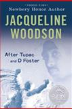 After Tupac and d Foster, Jacqueline Woodson, 0142413992