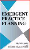 Emergent Practice Planning, Ricks, Frances and Charlesworth, Jennifer, 0306473992