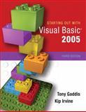 Starting Out with Visual Basic 2005, Tony Gaddis and Kip Irvine, 0321393996