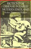 Fictions of Disease in Early Modern England : Bodies, Plagues and Politics, Healy, Margaret, 0333963997