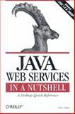 Java Web Services in a Nutshell, Topley, Kim, 0596003994