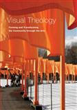 Visual Theology : Forming and Transforming the Community Through the Arts, Jensen, Robin Margaret and Vrudny, Kimberly J., 0814653995