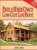 Build Your Own Low-Cost Log Home, Roger Hard, 0882663992