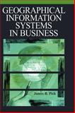 Geographic Information Systems in Business, Pick, James B., 1591403995