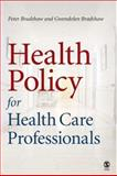 Health Policy for Health Care Professionals, Bradshaw, Peter L. and Bradshaw, Gwendolen, 0761974008