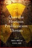 Over the Horizon Proliferation Threats, , 0804774005
