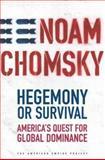 Hegemony or Survival, Noam Chomsky, 0805074007